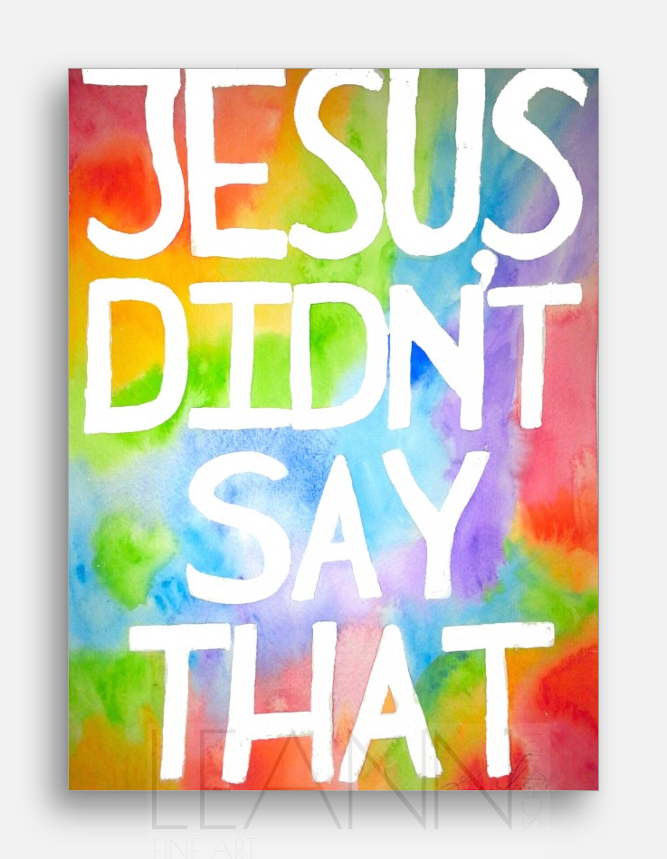 Jesus Didn't Say That